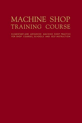 002: Machine Shop Training Course, Vol. 2: Franklin D. Jones