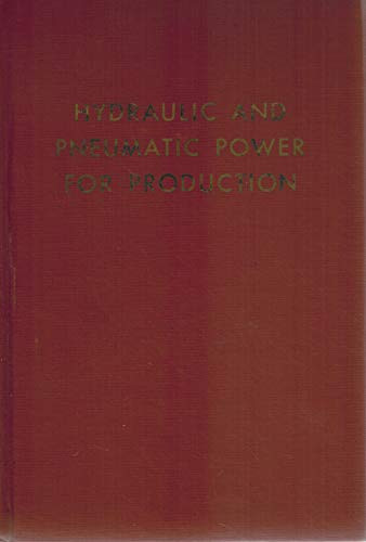 Hydraulic and Pneumatic Power for Production, 3rd: Stewart, Harry L.