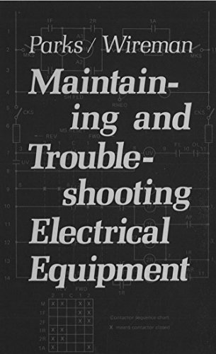 9780831111649: Maintaining and Troubleshooting Electrical Equipment