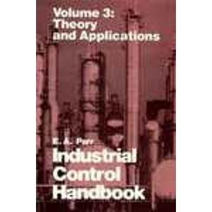 Industrial Control Handbook: Theory and Applications [Oct 01, 1989] Parr, E. A.