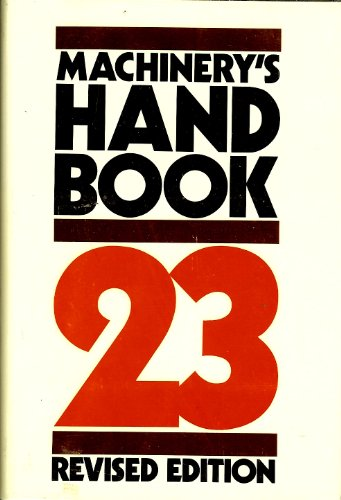 9780831112004: Machinery's Handbook, 23rd Revised Edition
