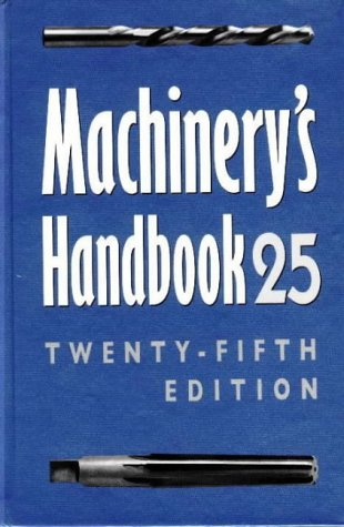 Machinery's Handbook 25 : A Reference Book: Erik Oberg; Franklin