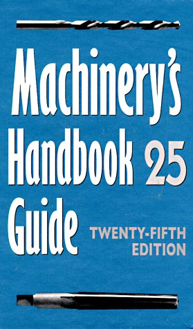 Machinery's Handbook Guide: Guide to the Use: Jones, Franklin D;
