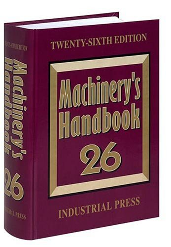 9780831126353: Machinery's Handbook 26: A Reference Book for the Mechanical Engineer, Designer, Manufacturing Engineer, Draftsman, Toolmaker, and Machinist
