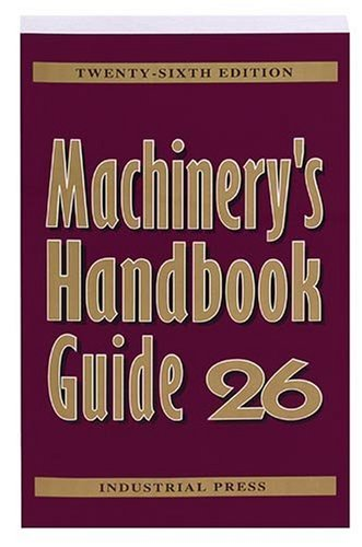 9780831126995: Machinery's Handbook Guide (MACHINERY'S HANDBOOK GUIDE TO THE USE OF TABLES AND FORMULAS)