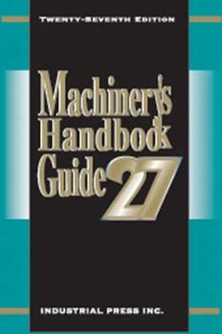 9780831127992: Machinery's Handbook Guide (MACHINERY'S HANDBOOK GUIDE TO THE USE OF TABLES AND FORMULAS)