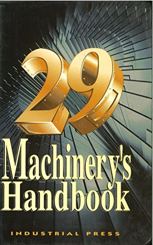 9780831129002: Machinery's Handbook: A Reference Book for the Mechanical Engineer, Designer, Manufacturing Engineer, Draftsman, Toolmaker, and Machinist