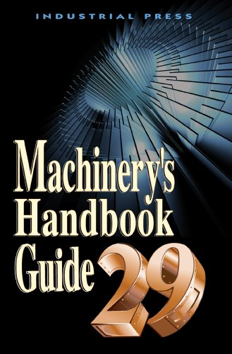 9780831129033: Machinery's Handbook: Guide (Machinery's Handbook Guide to the Use of Tables and Formulas)