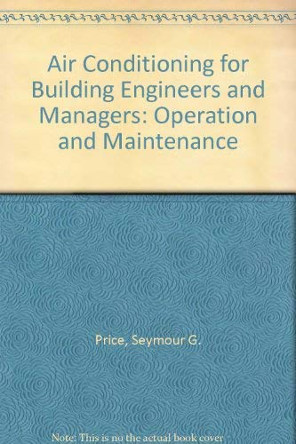 9780831130015: Air Conditioning for Building Engineers and Managers: Operation and Maintenance