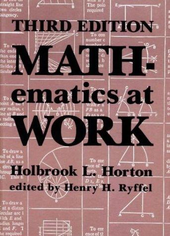 Mathematics at Work: Practical Applications of Arithmetic,: Horton, Holbrook L.,