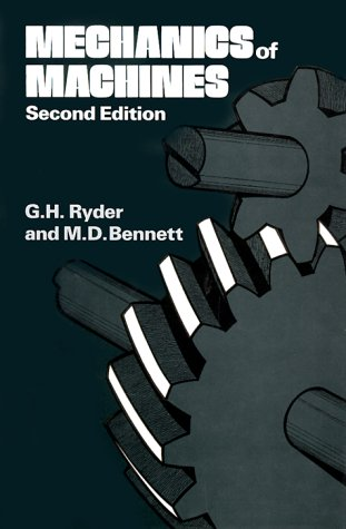Mechanics of Machines: Ryder, Bennett