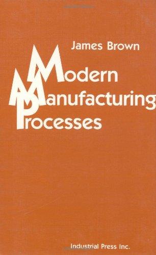 Modern Manufacturing Processes: Brown, James