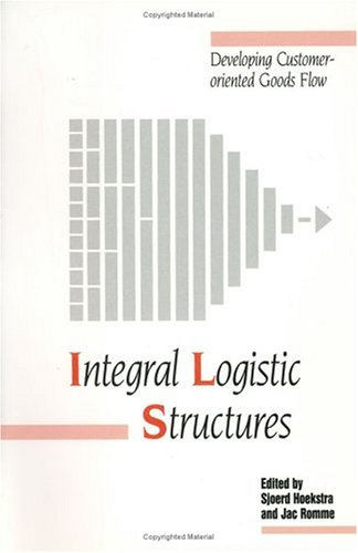 9780831130374: Integral Logistic Structures: Developing Customer-Oriented Goods Flow