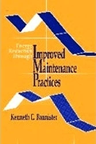 Energy Reduction Through Improved Maintenance Practices: Bannister, Kenneth E.