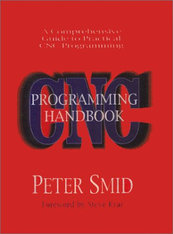 9780831131364: CNC Programming Handbook: A Comprehensive Guide to Practical CNC Programming