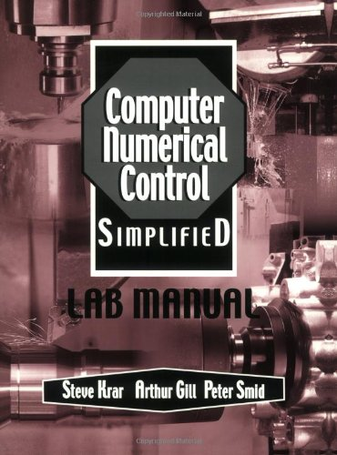 CNC Simplified: Cnc Simplified, Lab Manual Lab: Steve Krar, Arthur
