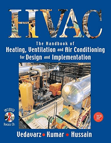 HVAC: Heating, Ventilation & Air Conditioning Handbook: Ali Vedavarz, Sunil