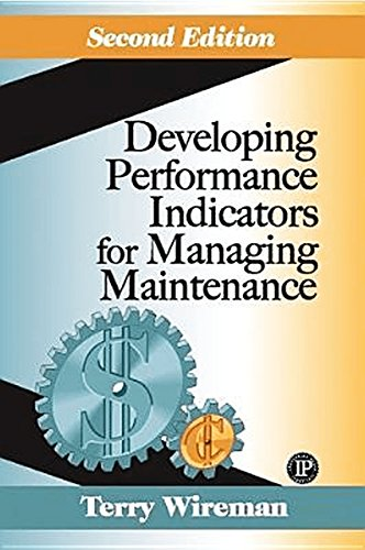 9780831131845: Developing Performance Indicators for Managing Maintenance Second Edition
