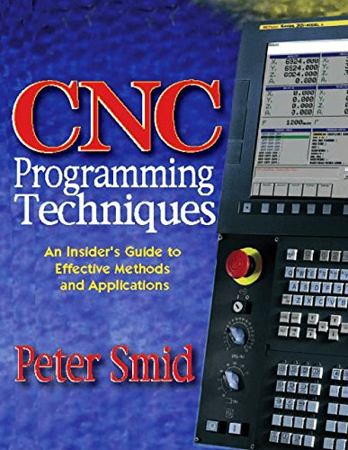 9780831131852: CNC Programming Techniques: An Insider's Guide to Effective Methods and Applications
