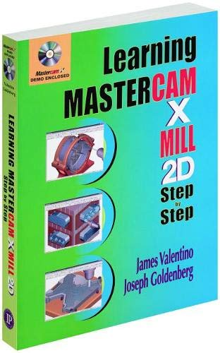 Learning Mastercam X Mill 2D Step by: Joseph Goldenberg; James