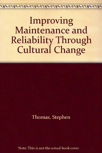 9780831132880: Improving Maintenance and Reliability Through Cultural Change