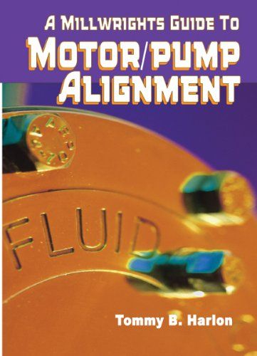 9780831133153: A Millwright's Guide to Motor Pump Alignment