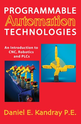 9780831133467: Programmable Automation Technologies: An Introduction to CNC, Robotics and PLCs