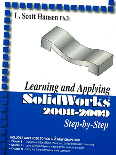 Learning and Applying SolidWorks 2008-2009 Step by: Hansen