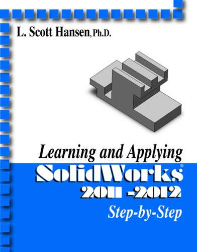 9780831134433: Learning and Applying SolidWorks 2011-2012: Step-by-step