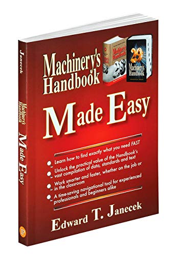 Machinery's Handbook Made Easy: Edward Janecek