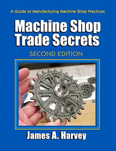 9780831134778: Machine Shop Trade Secrets: A Guide to Manufacturing Machine Shop Practices