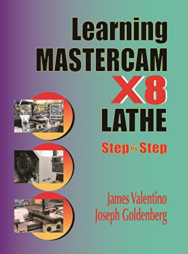 Learning Mastercam X8 Lathe Step by Step (Paperback): James Valentino
