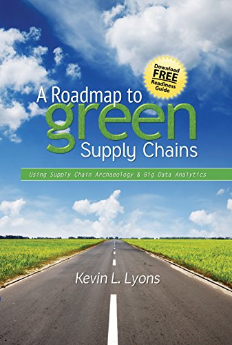 9780831135140: A Roadmap to Green Supply Chains: Using Supply Chain Archaeology and Big Data Analytics