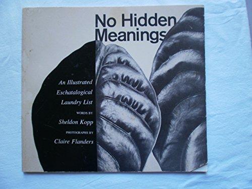 No Hidden Meanings: An Illustrated Eschatological Laundry List (9780831400439) by Sheldon B. Kopp