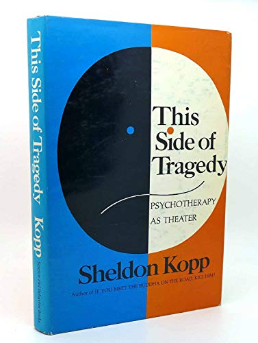 This Side of Tragedy: Psychotherapy as Theater (0831400501) by Sheldon Kopp