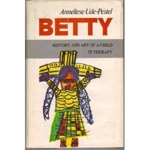 9780831400538: Betty: History And Art of a Child in Therapy