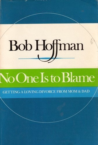 9780831400576: No One Is To Blame: Freedom From Compulsive Self-Defeating Behavior