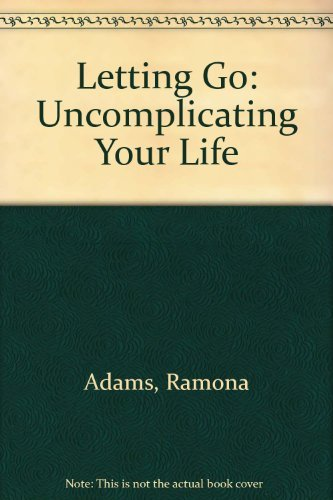 9780831400699: Letting Go Uncomplicating Your Life