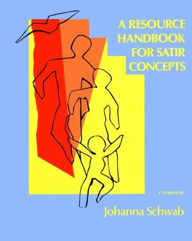 A Resource Handbook for Satir Concepts: Johanna Schwab