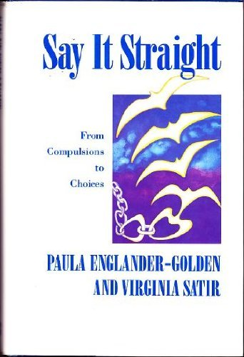 9780831400743: Say It Straight: From Compulsions to Choices