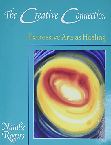 9780831400804: The Creative Connection: Expressive Arts As Healing