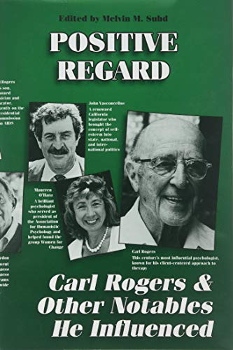 9780831400811: Positive Regard: Carl Rogers and Other Notables He Inspired