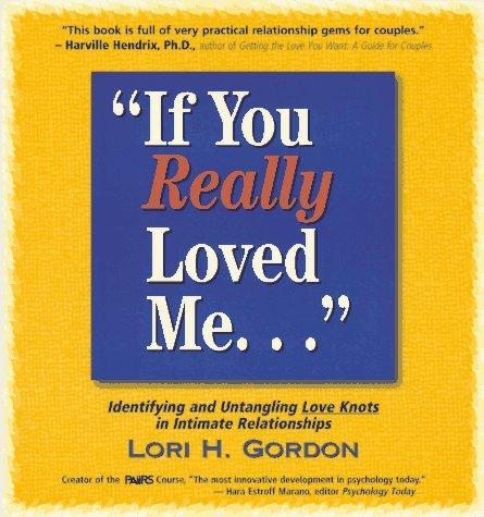 If You Really Loved Me: Gordon, Lori H.,