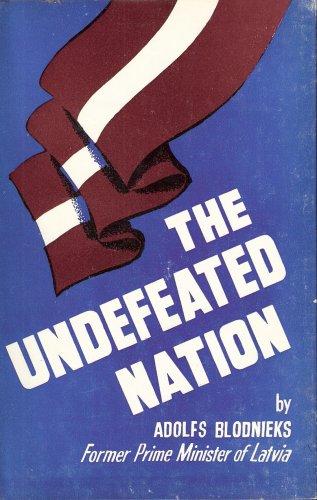 Undefeated Nation: Adolfs Blodnieks (Author); Jon P. Speller (Editor)
