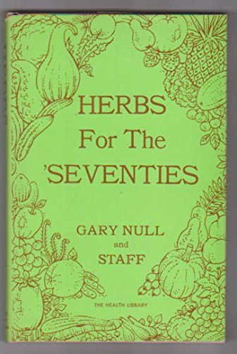 Herbs for the 'seventies, (The Health library): Null, Gary