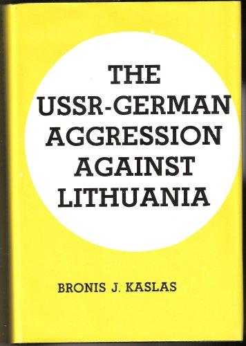 The USSR-German aggression against Lithuania: Bronis J Kaslas (Author), Jon P. Speller (Editor)