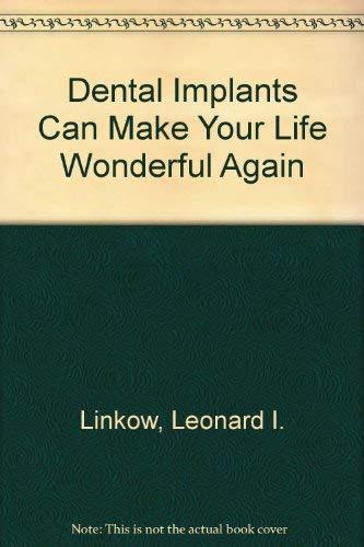 9780831501624: Dental Implants Can Make Your Life Wonderful Again
