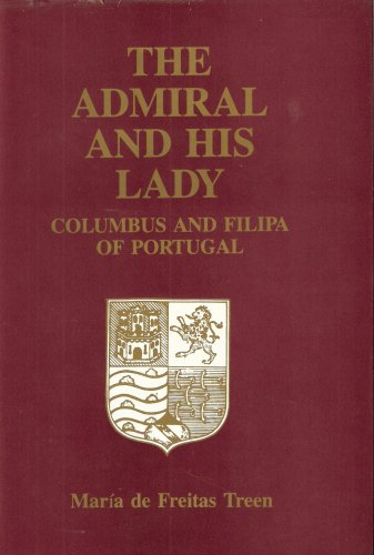 9780831501914: The admiral and his lady: Columbus and Filipa of Portugal