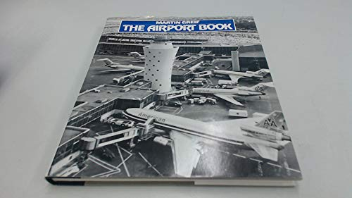 The airport book: From landing field to: Greif, Martin