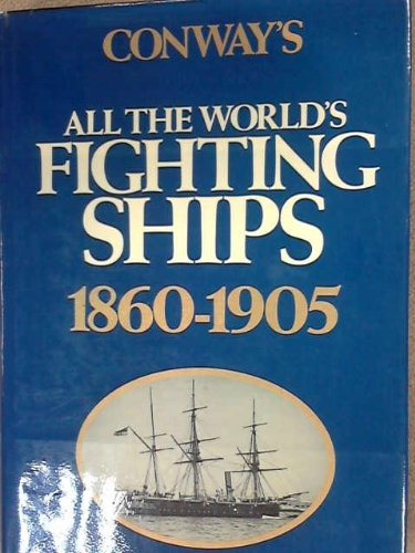 9780831703028: Conway's All the World's Fighting Ships, 1860-1905